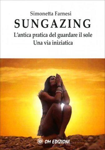 Sungazing. L'antica pratica del guardare il sole