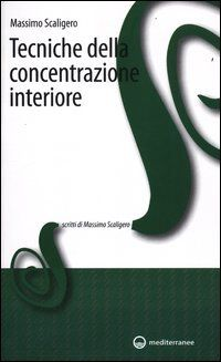 Tecniche di Concentrazione Interiore