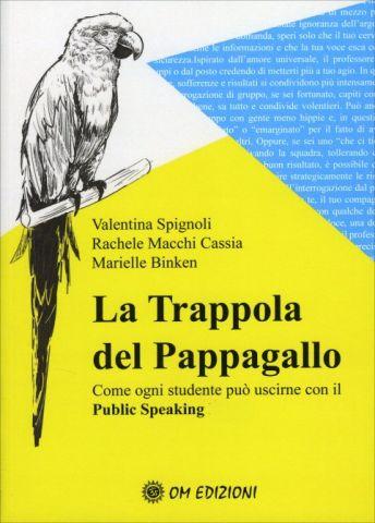 La Trappola del Pappagallo. Come ogni studente può uscirne con il public speaking