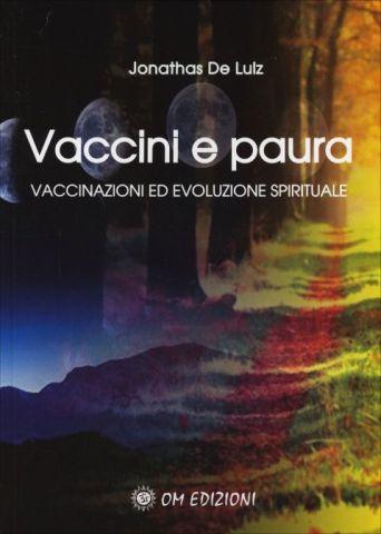 Vaccini e Paura. Vaccinazioni ed evoluzione spirituale
