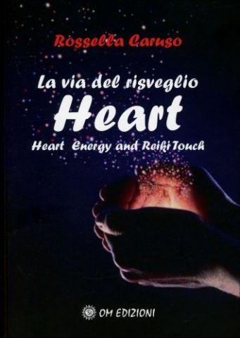 La Via del Risveglio - Heart: Heart Energy and Reiki Touch