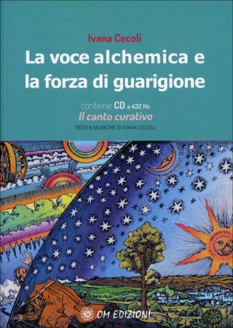 La Voce Alchemica e la Forza di Guarigione + CD