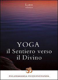 Yoga il Sentiero Verso il Divino